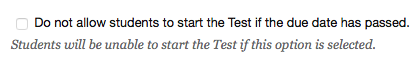 do not allow students to start test after due date option