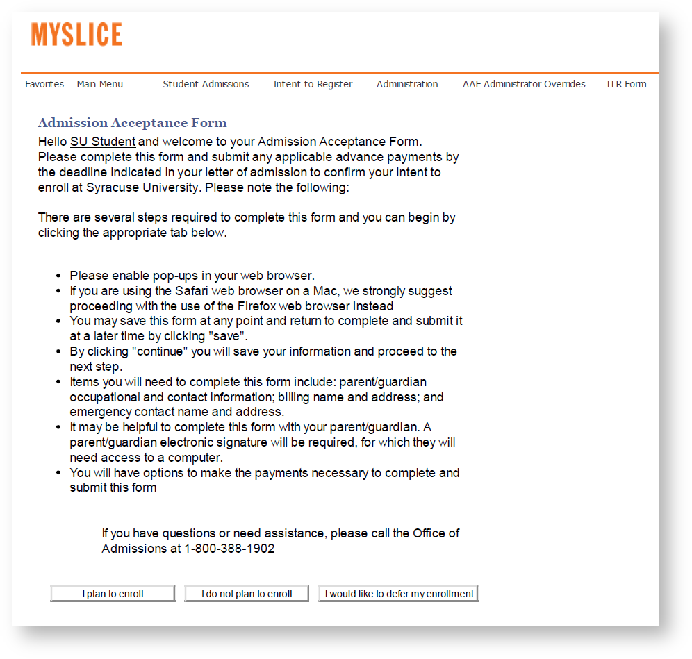 how to complete the admission acceptance form undergrad its in the admissions acceptance form you ll be able to accept decline or defer your enrollment to syracuse university